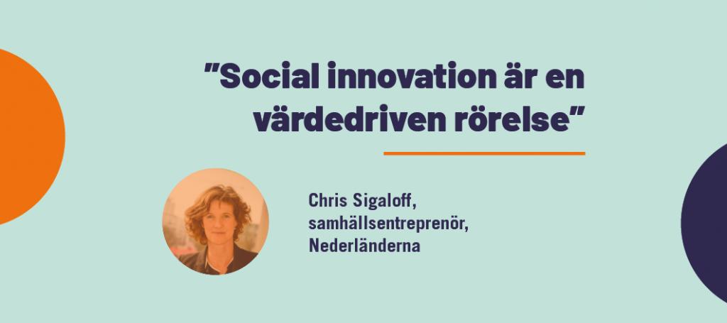 """""""Social innovation är en värdedriven rörelse"""" – Chris Sigaloff"""