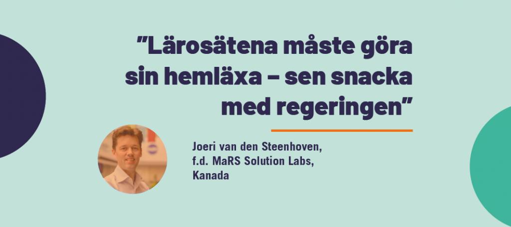 """""""Lärosätena måste göra sin hemläxa – sen snacka med regeringen"""" – Joeri van den Steenhoven"""