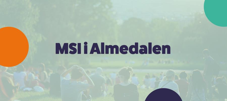 MSI i Almedalen 2019!