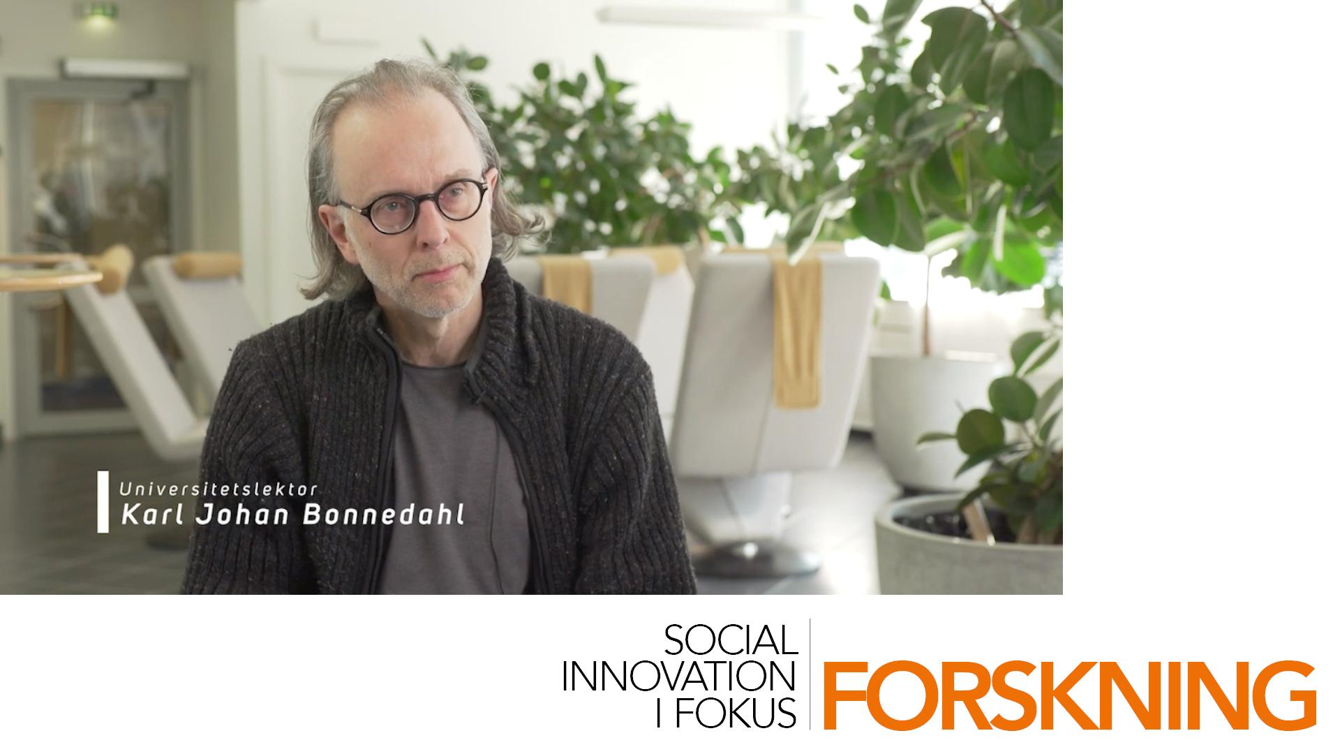 Social Innovation i Fokus: Forskning   Intervju med Karl Johan Bonnedahl