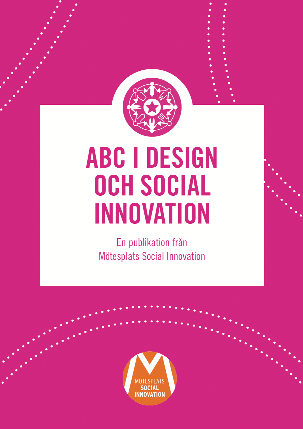 ABC i design och social innovation (2014)