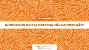 Banner för nätverksträff om Innovation och samverkan för barnets rätt