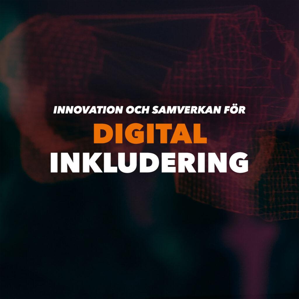 Bannerbild för tema Innovation och samverkan för digital inkludering